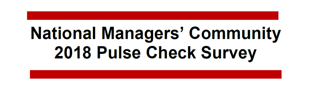 National Managers' Community 2018 Pulse Check Survey